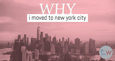 Why I Moved to New York City