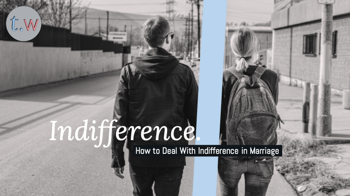 How to Deal With Indifference in Marriage Blog Post