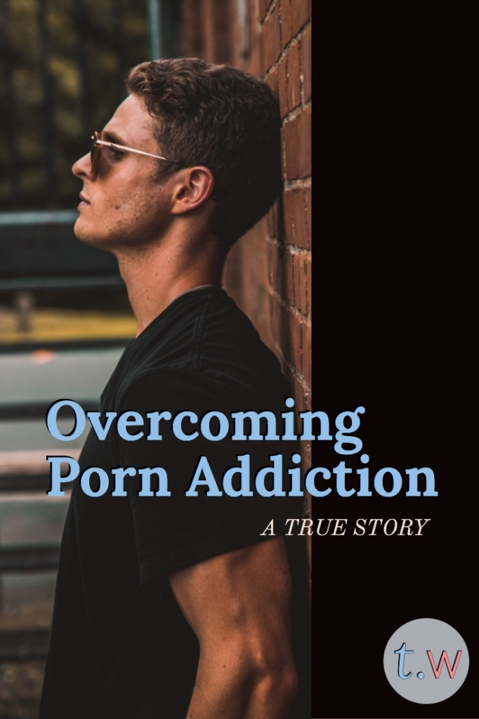 Overcoming Porn Addiction