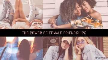 The Power of Female Friendships Blog Post
