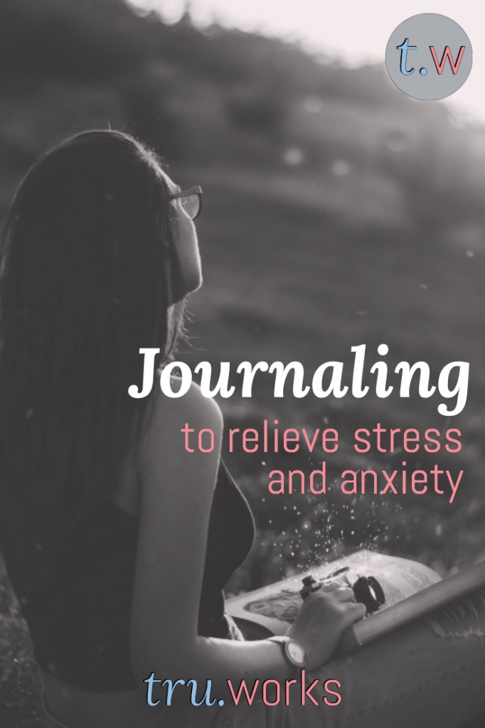 Journaling to Relieve Stress and Anxiety