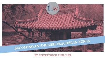 Becoming an English Teacher in Korea
