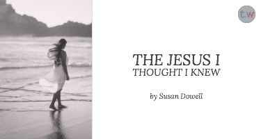 The Jesus I Thought I Knew Blog Post