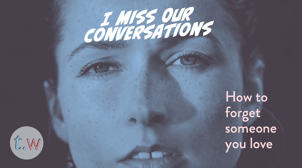 I Miss Our Conversations Blog Post-2