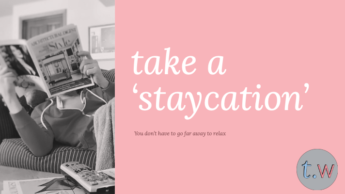 Take a Staycation