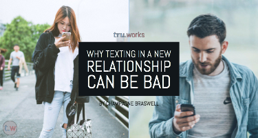 Why Texting in a New Relationship Can Be Bad