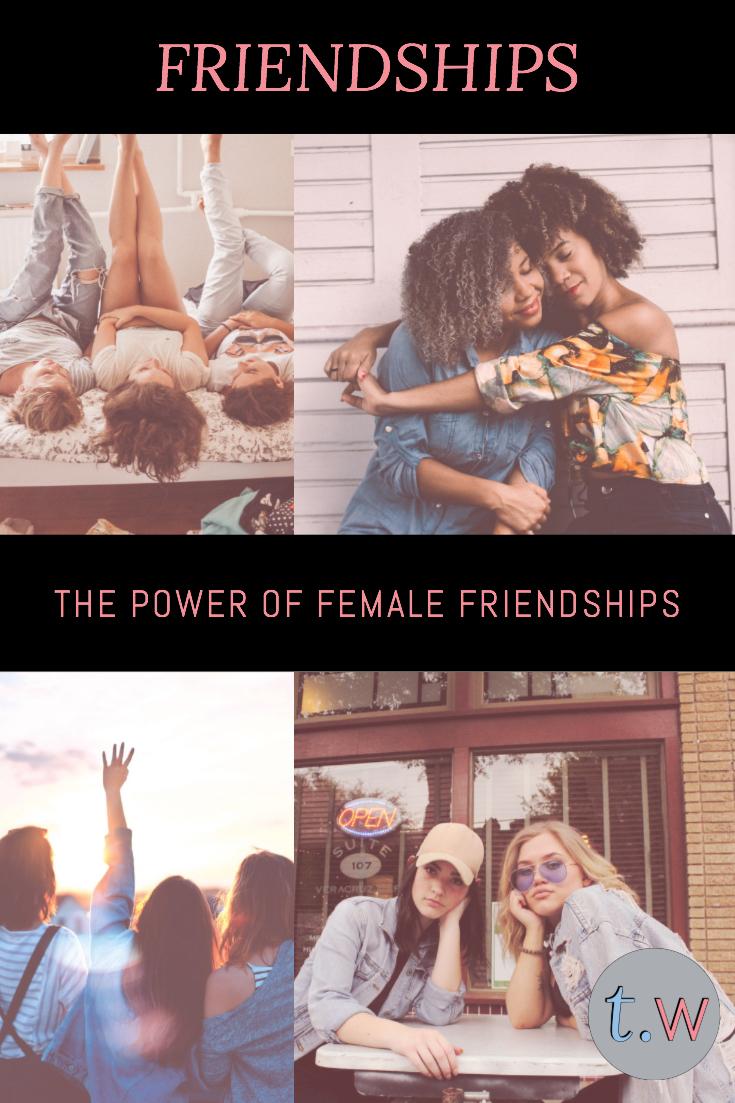 The Power of Female Friendships Blog Post