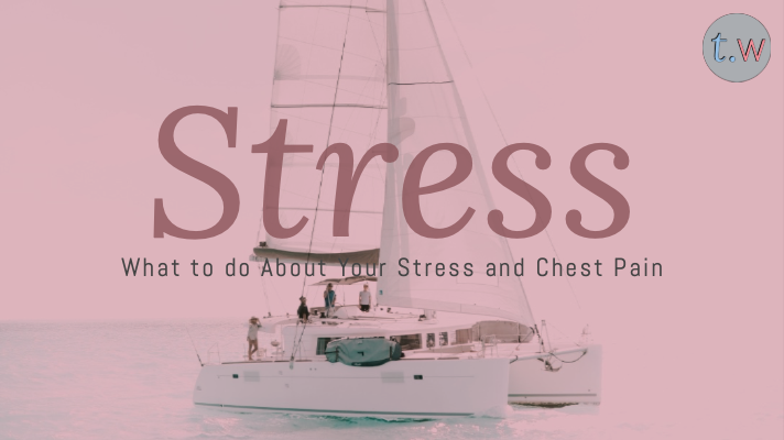 What to do About Your Stress and Chest Pain Blog Post
