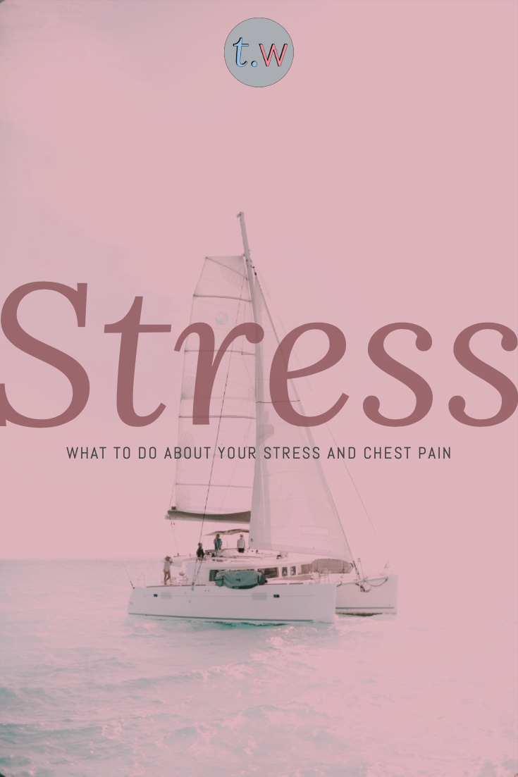 What to do About Your Stress and Chest Pain