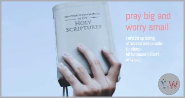 pray big worry small blog post