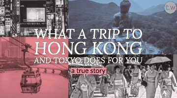 What a Trip To Hong Kong and Tokyo Does For You Blog Post