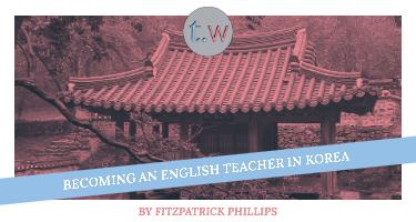 Becoming an English Teacher in Korea