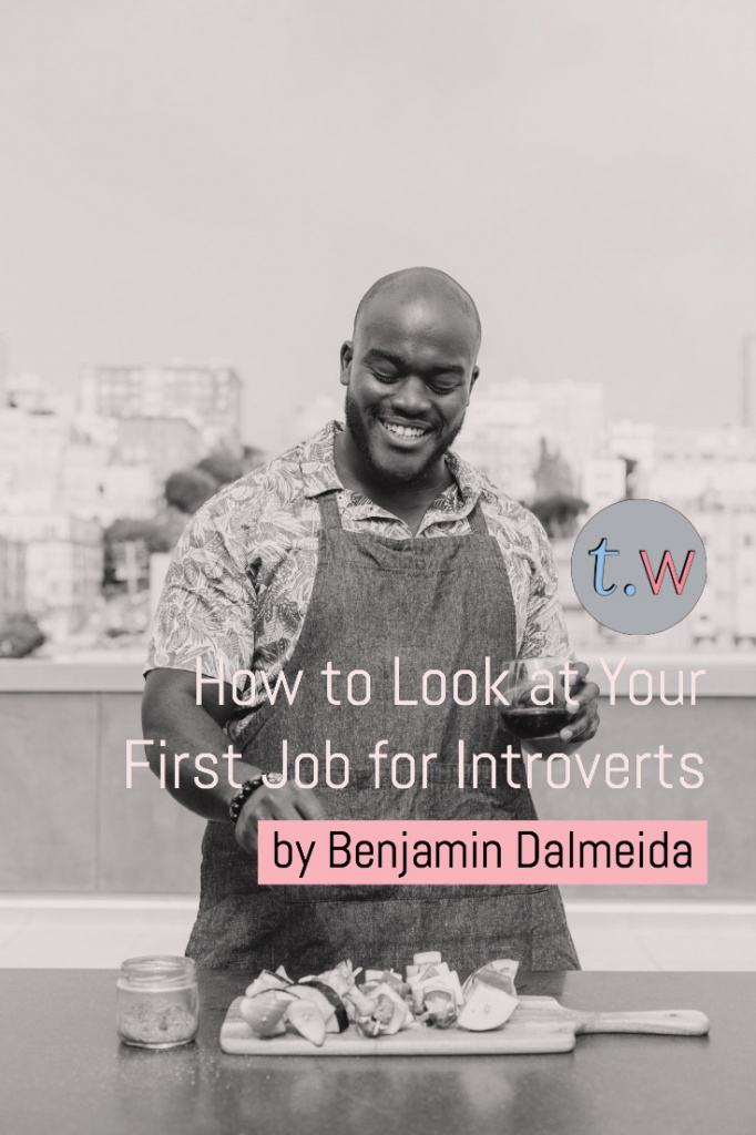 How to Look at Your First Job for Introverts Pinterest