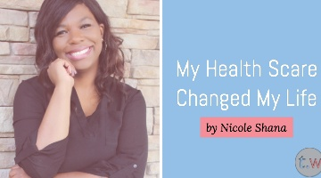 My Health Scare Changed My Life