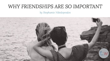 Why Friendships Are So Important Blog Post