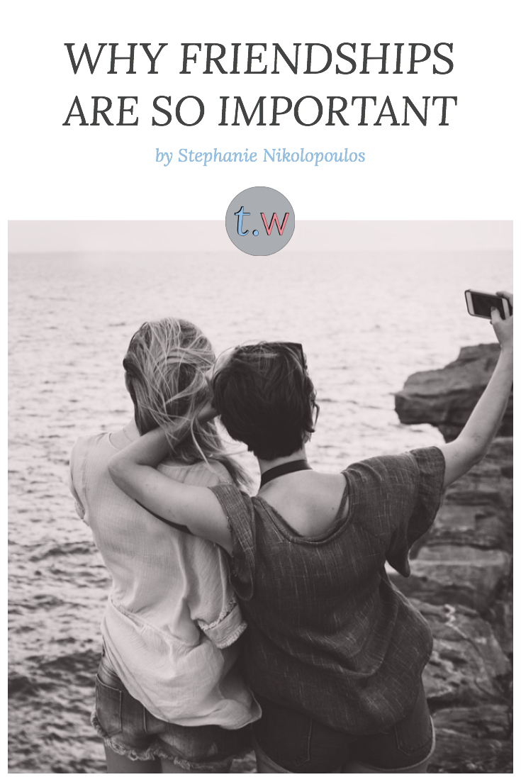 Why Friendships Are So Important Pinterest