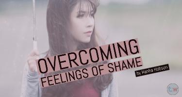 Overcoming Feelings of Shame Blog Post